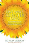 Picture of Five Ways to Better Days: A Compendium of Writing and Other Wellness Practices