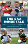 Picture of The GAA Immortals: 100 Gaelic Games Legends