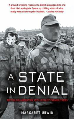 Picture of A State in Denial: British Collaboration with Loyalist Paramilitaries