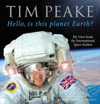 Picture of Hello, is This Planet Earth?: My View from the International Space Station (Official Tim Peake Book)