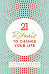 Picture of 21 Life Changing Rituals: Daily Practices to Bring Greater Inner Peace and Happiness