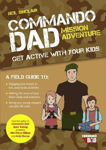 Picture of Commando Dad: Mission Adventure: Get Active with Your Kids