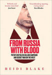 Picture of From Russia With Blood: Putin's Ruthless Killing Campaign And Secret War On The West ***IRISH EXPORT EDITION