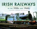 Picture of Irish Railways in the 1950s and 1960s: A Journey Through Two Decades