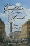 Picture of Confident French from A to Z: A Dictionary of Niceties and Pitfalls