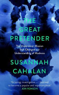 Picture of The Great Pretender: The Undercover Mission that Changed our Understanding of Madness