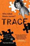 Picture of Trace: who killed Maria James?