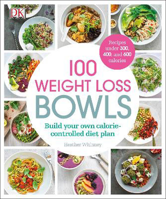 Picture of 100 Weight Loss Bowls: Build Your Own Calorie-Controlled Diet Plan