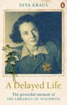 Picture of A Delayed Life: The true story of the Librarian of Auschwitz