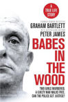 Picture of Babes in the Wood: Two girls murdered. A guilty man walks free. Can the police get justice?