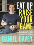 Picture of Eat Up, Raise Your Game: 100 easy, nutritious recipes to help you perform better on exercise days and rest days