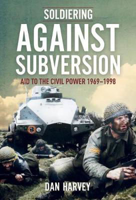 Picture of Soldiering Against Subversion: The Irish Defence Forces and Internal Security During the Troubles, 1969-1998