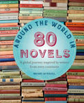 Picture of Around the World in 80 Novels: A Global Journey Inspired by Writers from Every Continent
