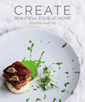 Picture of Create: Beautiful Food at Home