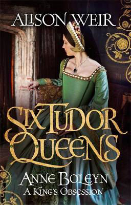 Picture of Six Tudor Queens: Anne Boleyn: A King's Obsession