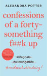 Picture of Confessions of a Forty-Something F**k Up