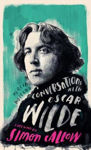 Picture of Conversations with Wilde: A Fictional Dialogue Based on Biographical Facts