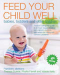 Picture of Feed Your Child Well: Babies, Toddlers and Older Children
