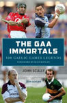 Picture of The GAA Immortals : 100 Gaelic Games Legends
