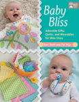 Picture of Baby Bliss: Adorable Gifts, Quilts, and Wearables for Wee Ones