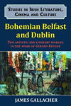Picture of Bohemian Belfast and Dublin: Two artistic and literary worlds, in the work of Gerard Keenan