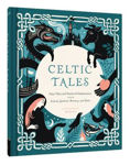 Picture of Celtic Tales: Fairy Tales and Stories of Enchantment from Ireland, Scotland, Brittany, and Wales