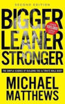 Picture of Bigger Leaner Stronger: The Simple Science of Building the Ultimate Male Body (Second Edition)