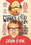 Picture of Adventures of a Wonky-Eyed Boy: The Short-Arse Years: Jason Byrne's Memoir