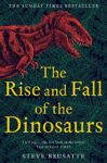 Picture of The Rise and Fall of the Dinosaurs: The Untold Story of a Lost World
