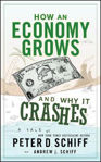 Picture of How an Economy Grows and Why It Crashes: Two Tales of the Economy