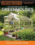 Picture of Black & Decker The Complete Guide to DIY Greenhouses, Updated 2nd Edition: Build Your Own Greenhouses, Hoophouses, Cold Frames & Greenhouse Accessories