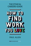 Picture of The Ethical Careers Guide: How to Find the Work You Love