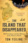 Picture of The Island That Disappeared: Old Providence and the Making of the Western World