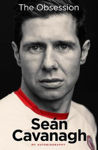 Picture of Sean Cavanagh: The Obsession: My Autobiography
