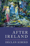 Picture of After Ireland: Writing the Nation from Beckett to the Present