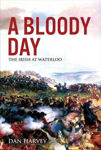 Picture of Bloody Day - The Irish at Waterloo