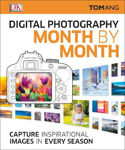 Picture of Digital Photography Month by Month: Capture Inspirational Images in Every Season