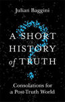 Picture of A Short History of Truth: Consolations for a Post-Truth World