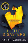 Picture of Little Disasters: from the bestselling author of Anatomy of a Scandal
