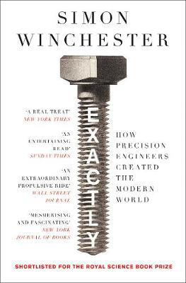 Picture of Exactly: How Precision Engineers Created the Modern World