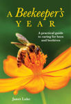 Picture of A Beekeeper's Year: A Practical Guide to Caring for Bees and Beehives