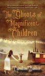 Picture of Ghosts of Magnificent Children