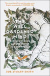 Picture of The Well Gardened Mind : Rediscovering Nature in the Modern World