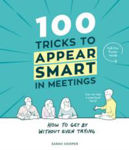 Picture of 100 Tricks to Appear Smart In Meetings