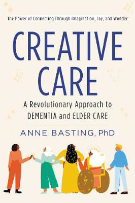 Picture of Creative Care: A Revolutionary Approach to Dementia and Elder Care
