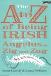 Picture of The A-Z of Being Irish: From Angelus to Zig & Zag