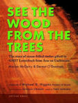 Picture of See The Wood From The Trees: The Story Of Storm-felled Timber Gifted To Gmit Letterfrack From Aras An Uachtarain