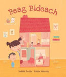 Picture of Beag Bídeach (I want to be Tiny) - written by Sadhbh Devlin & illustrated by Róisín Hahessy