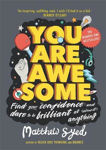 Picture of You Are Awesome: Find Your Confidence and Dare to be Brilliant at (Almost) Anything: The Number One Bestseller