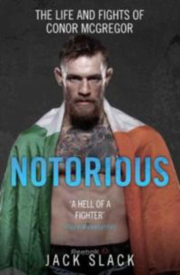 Picture of Notorious: The Life and Fights of Conor Mcgregor